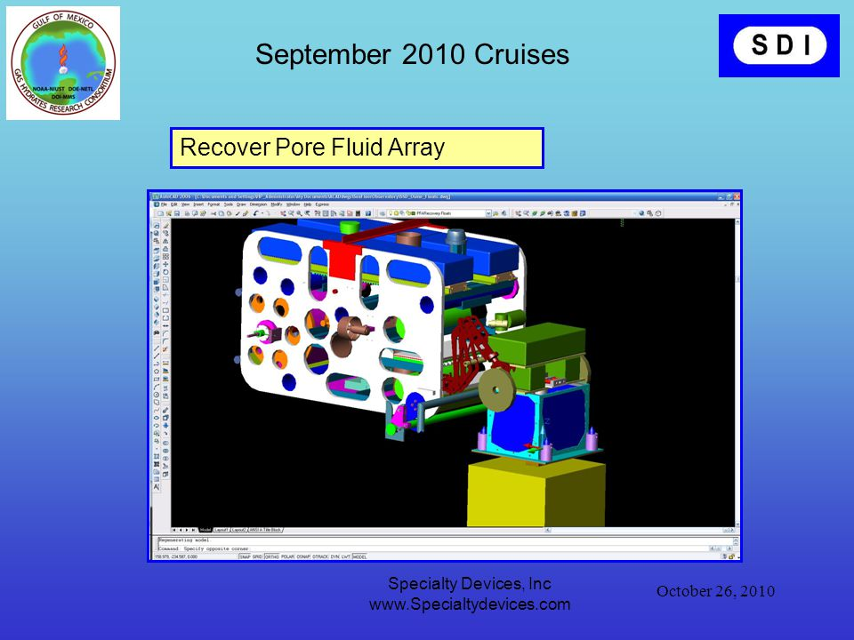 October 26, 2010 Specialty Devices, Inc www.Specialtydevices.com September 2010 Cruises Recover Pore Fluid Array