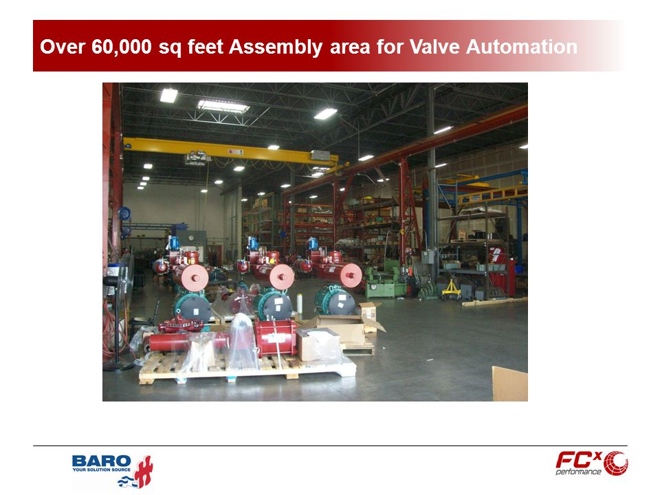 Over 60,000 sq feet Assembly area for Valve Automation