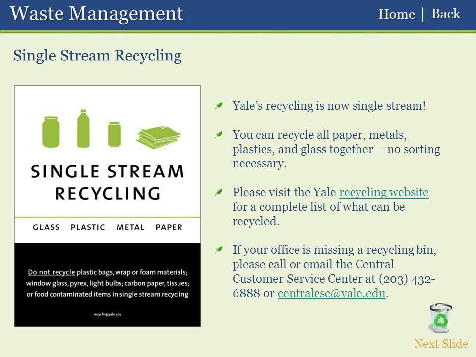 Waste Management Waste Management Single Stream Recycling Yales recycling is now single stream.