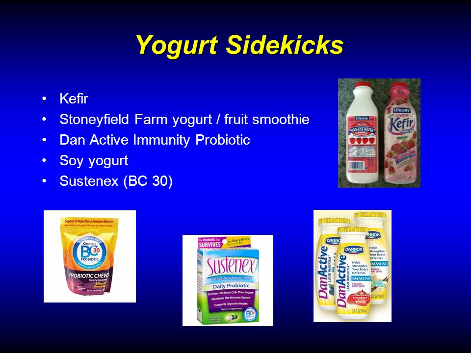 Yogurt Sidekicks Kefir Stoneyfield Farm yogurt / fruit smoothie Dan Active Immunity Probiotic Soy yogurt Sustenex (BC 30)