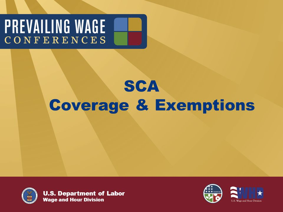 U.S. Department of Labor Wage and Hour Division SCA Coverage & Exemptions