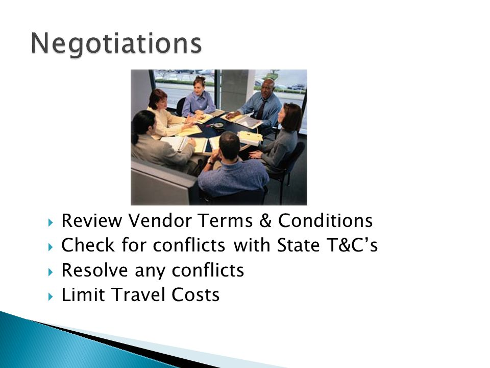 Review Vendor Terms & Conditions Check for conflicts with State T&Cs Resolve any conflicts Limit Travel Costs