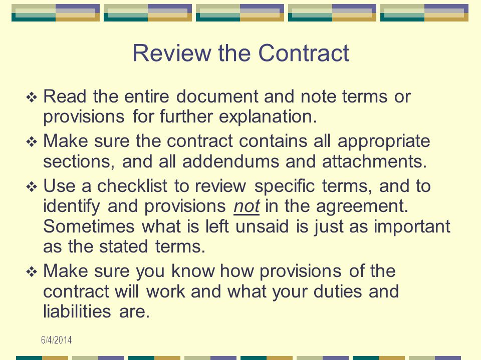 6/4/2014 Review the Contract Read the entire document and note terms or provisions for further explanation.