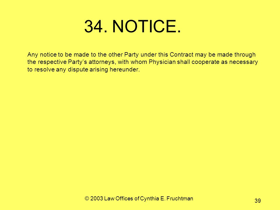 © 2003 Law Offices of Cynthia E. Fruchtman 39 34.NOTICE.