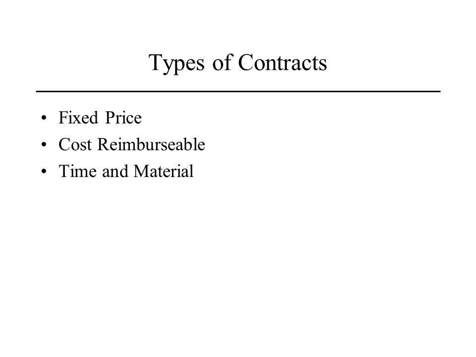 Types of Contracts Fixed Price Cost Reimburseable Time and Material