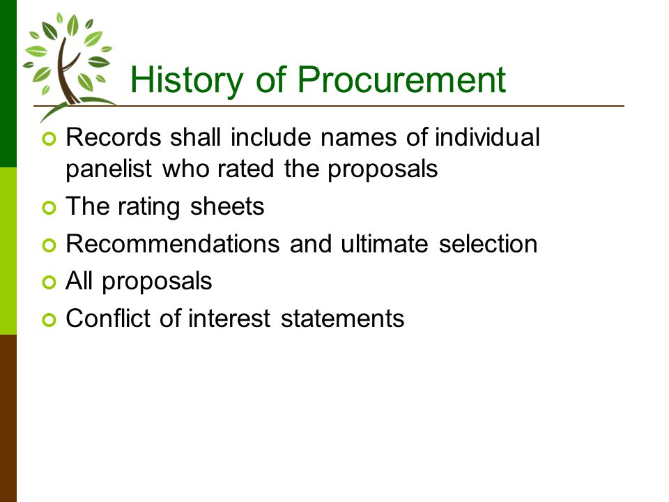 History of Procurement Records shall include names of individual panelist who rated the proposals The rating sheets Recommendations and ultimate selection All proposals Conflict of interest statements
