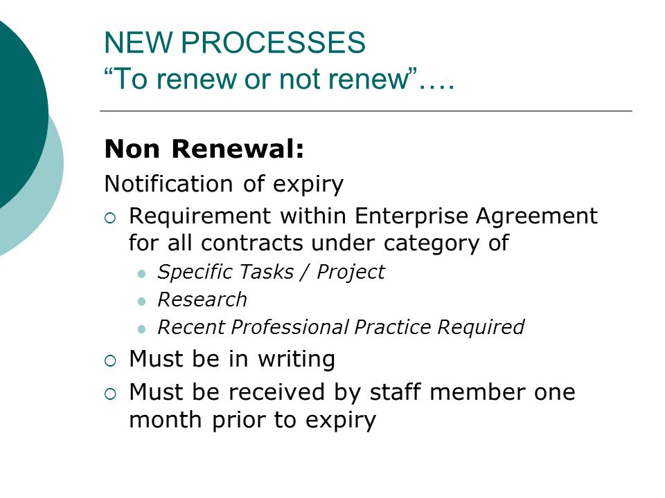 NEW PROCESSES To renew or not renew….