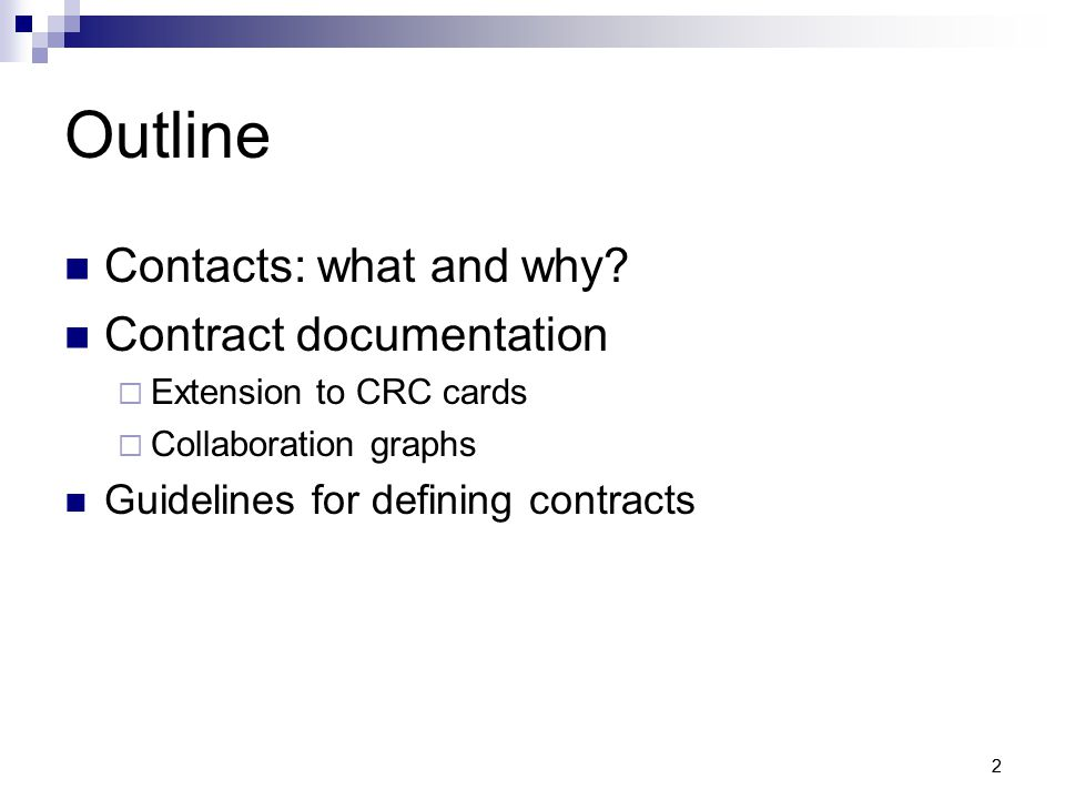 22 Outline Contacts: what and why.