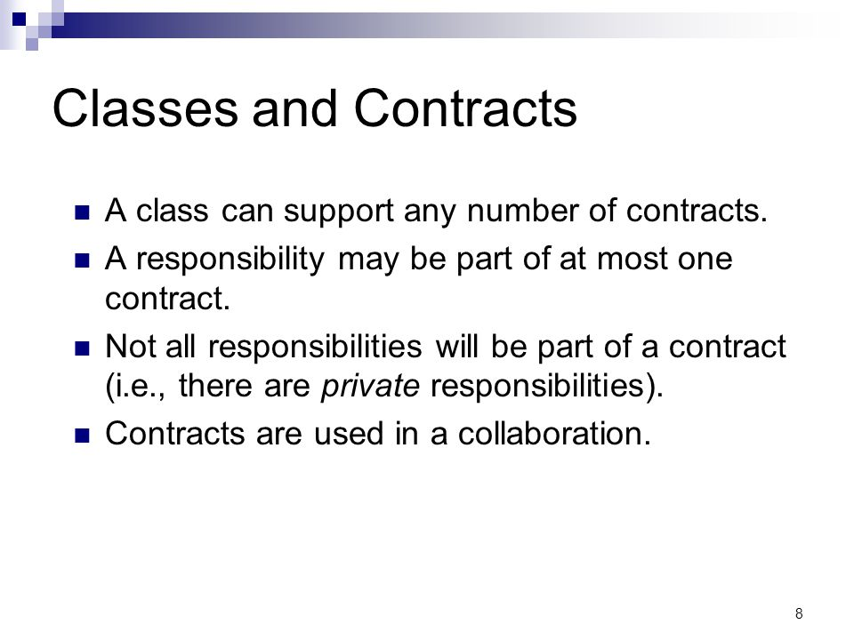 8 Classes and Contracts A class can support any number of contracts.