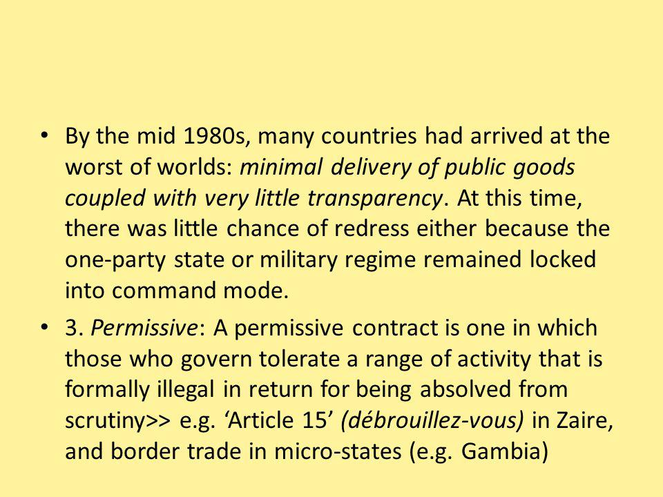 By the mid 1980s, many countries had arrived at the worst of worlds: minimal delivery of public goods coupled with very little transparency.