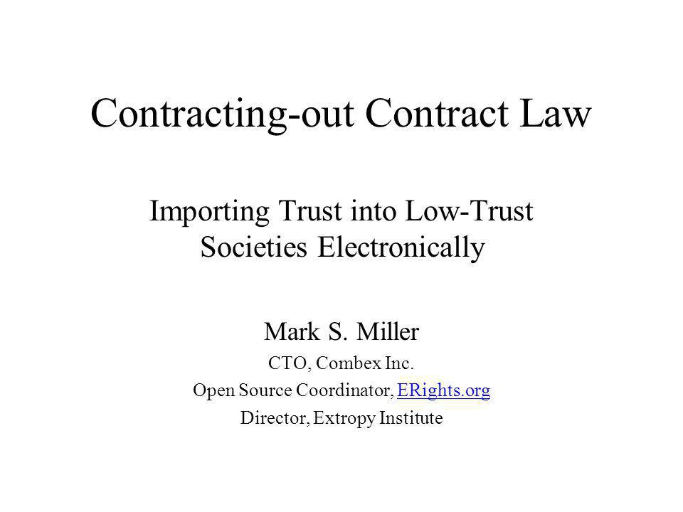 Contracting-out Contract Law Importing Trust into Low-Trust Societies Electronically Mark S.