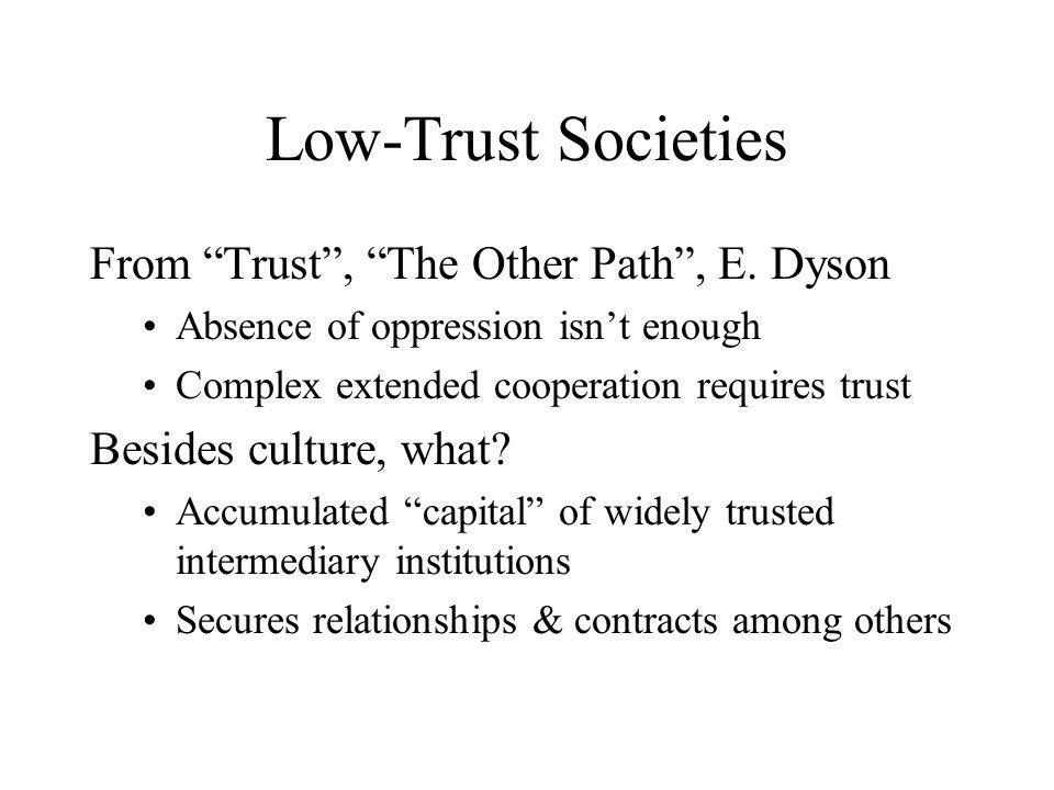 Low-Trust Societies From Trust, The Other Path, E.