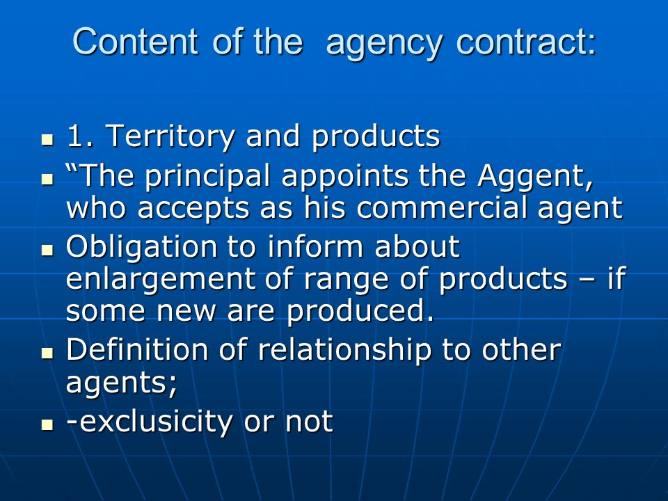 Content of the agency contract: 1. Territory and products 1.