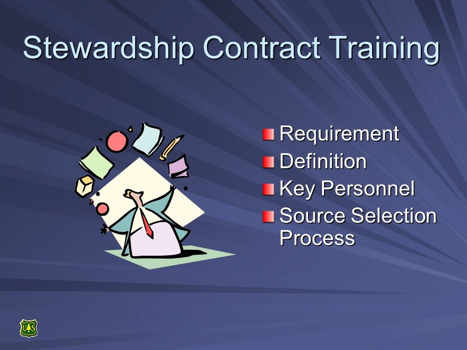 RequirementDefinition Key Personnel Source Selection Process Stewardship Contract Training