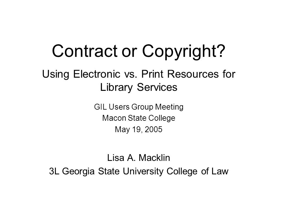 Contract or Copyright. Using Electronic vs.
