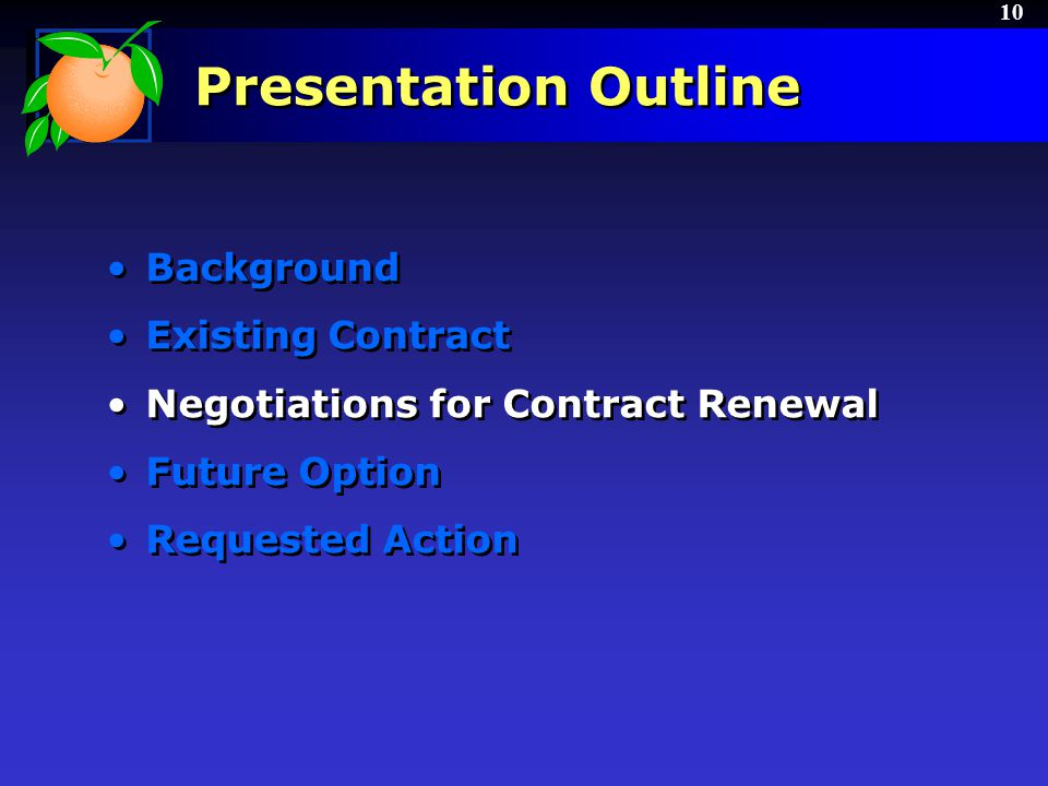 10 Presentation Outline Background Existing Contract Negotiations for Contract Renewal Future Option Requested Action