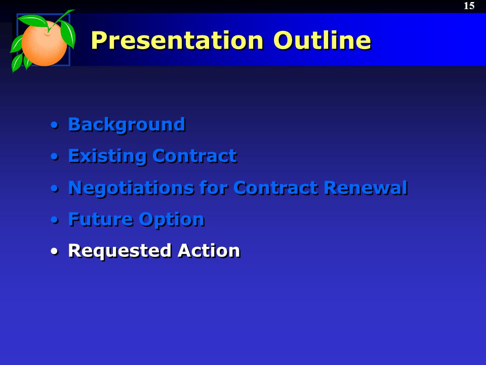 15 Presentation Outline Background Existing Contract Negotiations for Contract Renewal Future Option Requested Action