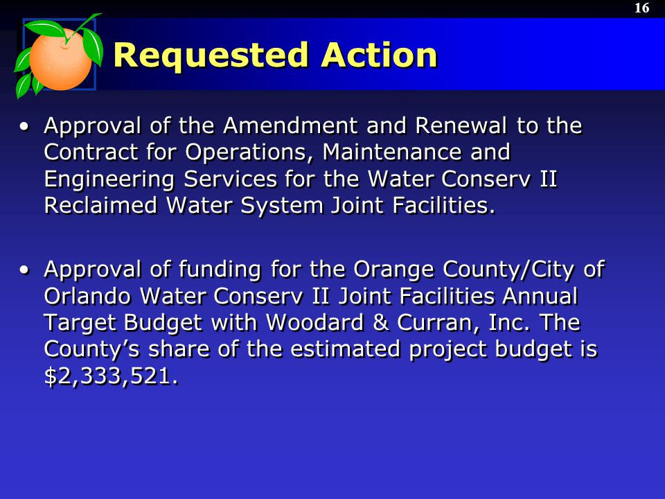 16 Requested Action Approval of the Amendment and Renewal to the Contract for Operations, Maintenance and Engineering Services for the Water Conserv II Reclaimed Water System Joint Facilities.
