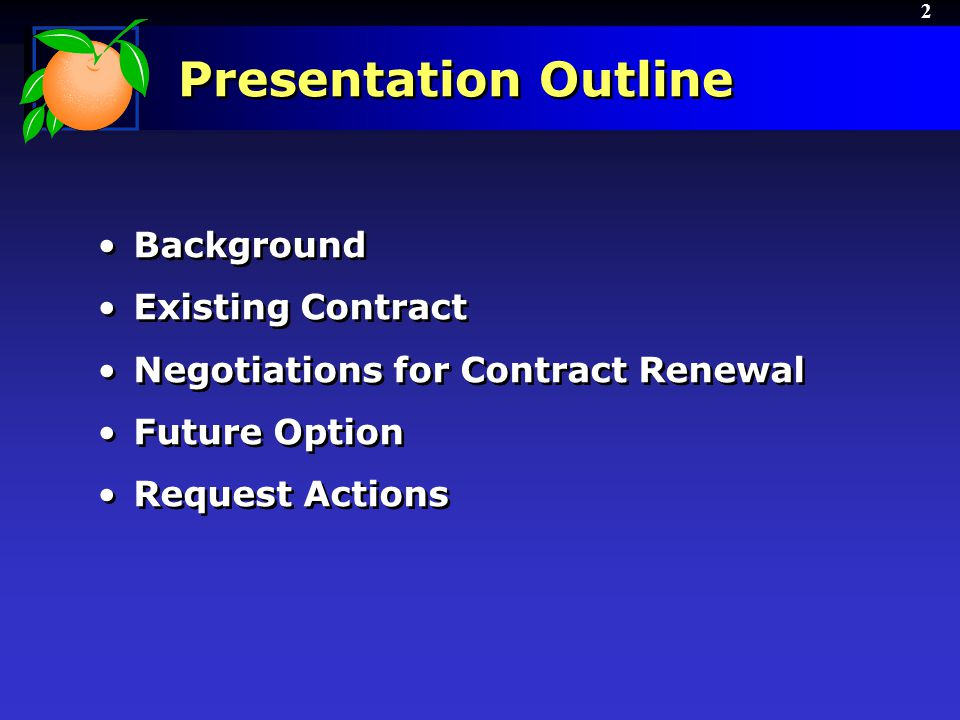2 Presentation Outline Background Existing Contract Negotiations for Contract Renewal Future Option Request Actions Background Existing Contract Negotiations for Contract Renewal Future Option Request Actions