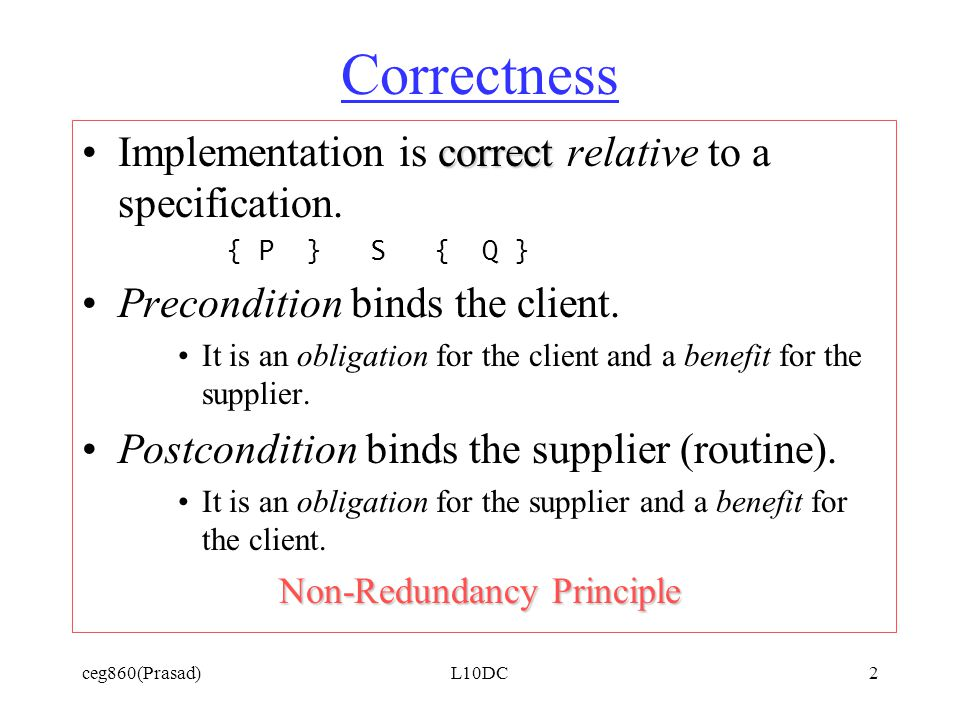 ceg860(Prasad)L10DC2 Correctness correctImplementation is correct relative to a specification.