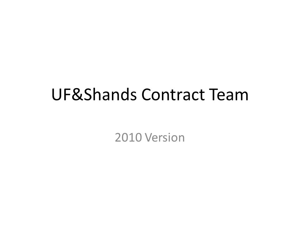 UF&Shands Contract Team 2010 Version