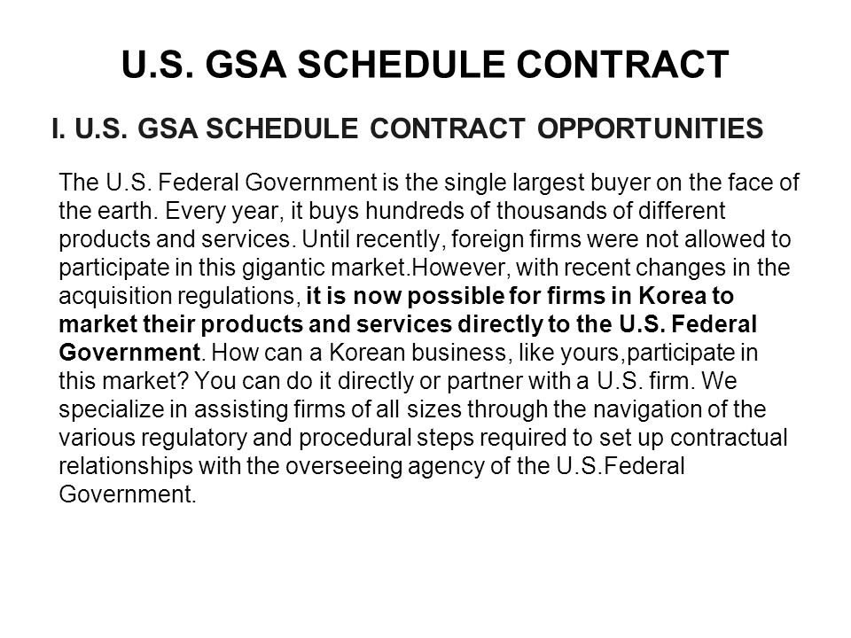 U.S. GSA SCHEDULE CONTRACT The U.S.