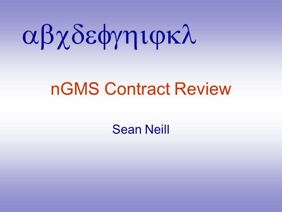 abcdefghijkl nGMS Contract Review Sean Neill