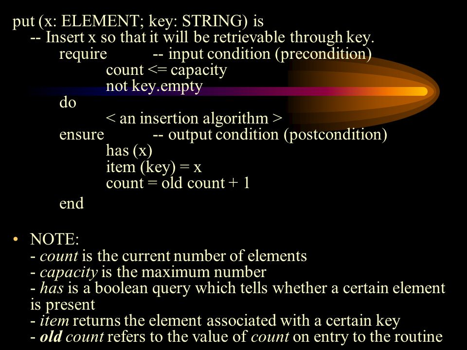 put (x: ELEMENT; key: STRING) is -- Insert x so that it will be retrievable through key.
