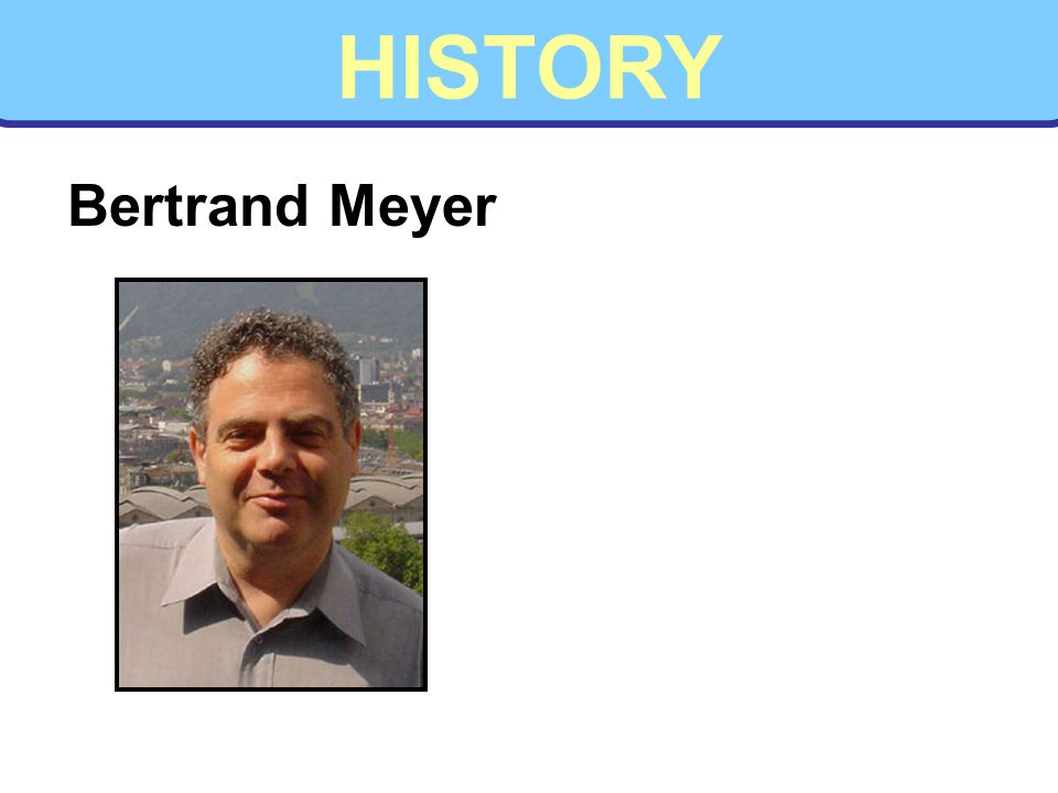 HISTORY Bertrand Meyer