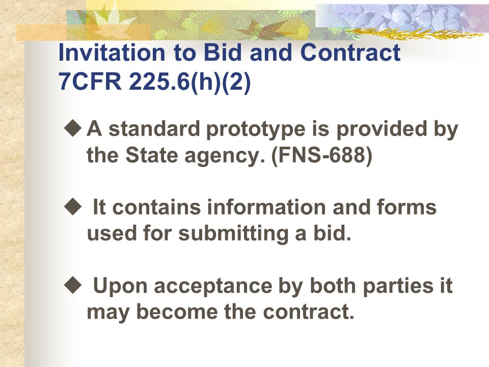 Invitation to Bid and Contract 7CFR 225.6(h)(2) uA standard prototype is provided by the State agency.