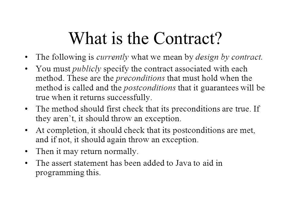 What is the Contract. The following is currently what we mean by design by contract.