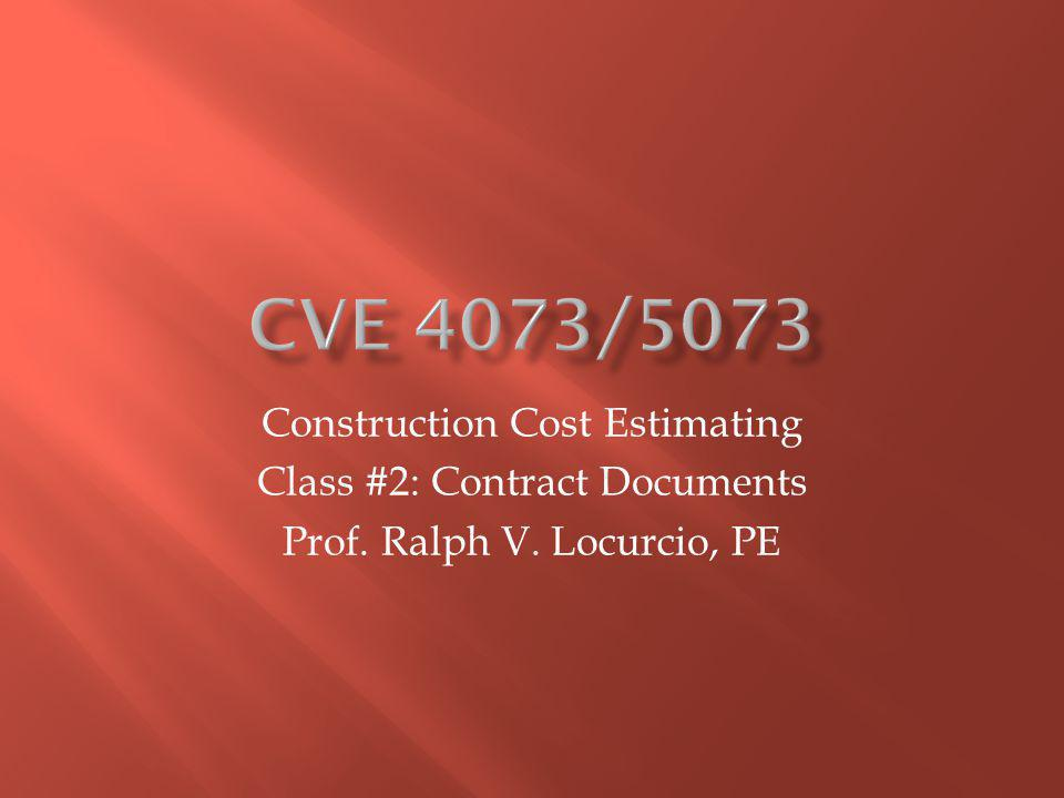 Construction Cost Estimating Class #2: Contract Documents Prof. Ralph V. Locurcio, PE