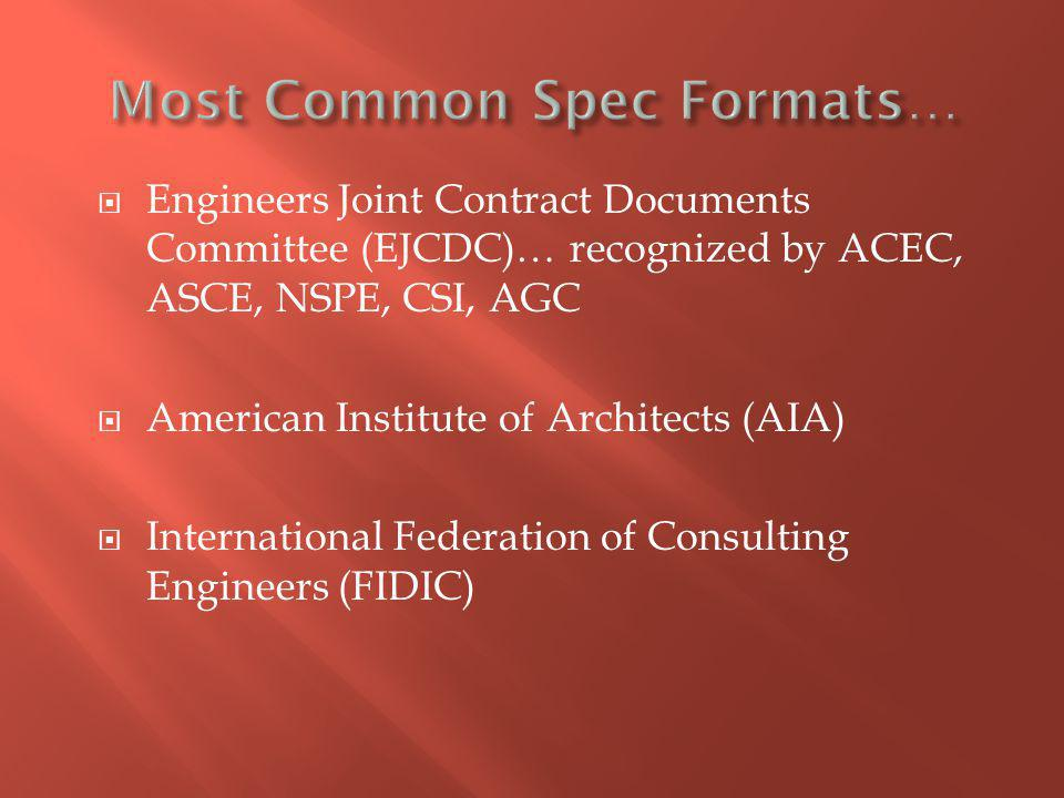 Engineers Joint Contract Documents Committee (EJCDC)… recognized by ACEC, ASCE, NSPE, CSI, AGC American Institute of Architects (AIA) International Federation of Consulting Engineers (FIDIC)