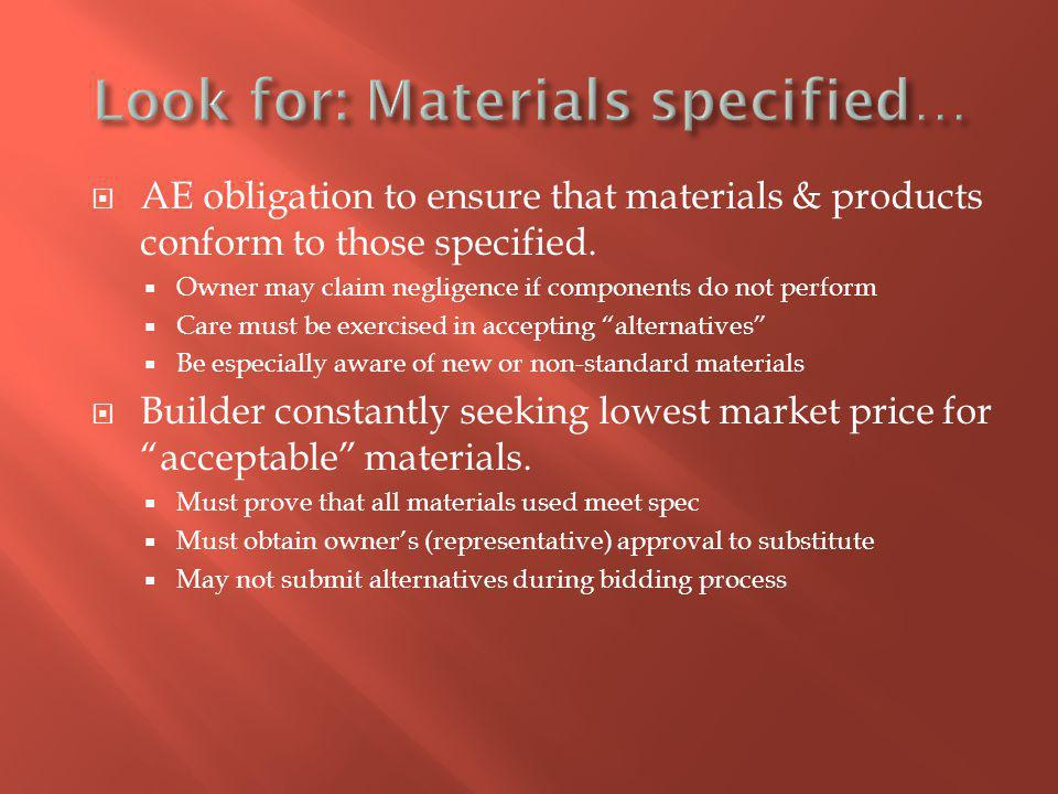 AE obligation to ensure that materials & products conform to those specified.