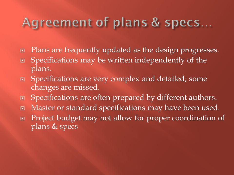 Plans are frequently updated as the design progresses.