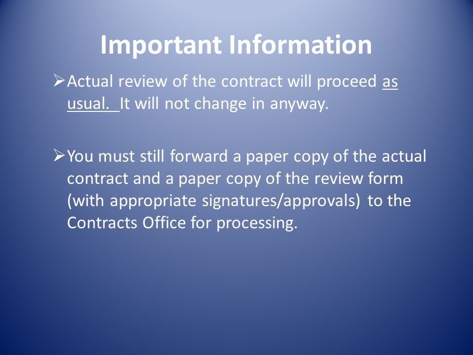 Important Information Actual review of the contract will proceed as usual.