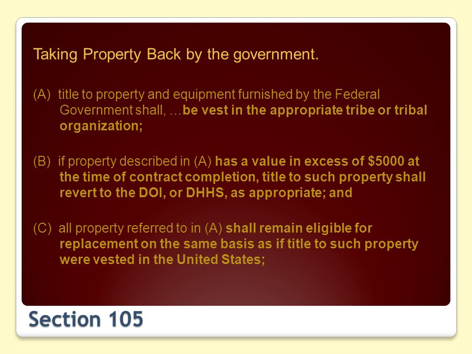 Section 105 Taking Property Back by the government.
