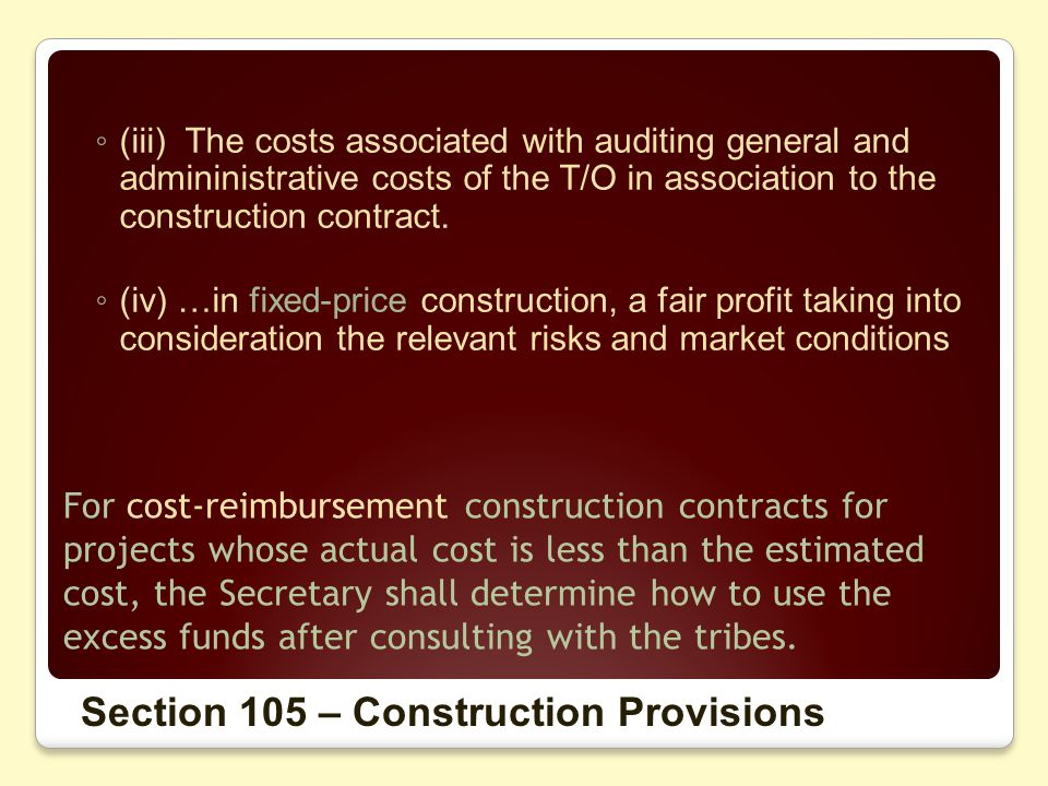 For cost-reimbursement construction contracts for projects whose actual cost is less than the estimated cost, the Secretary shall determine how to use the excess funds after consulting with the tribes.