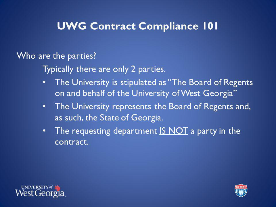 UWG Contract Compliance 101 Who are the parties. Typically there are only 2 parties.