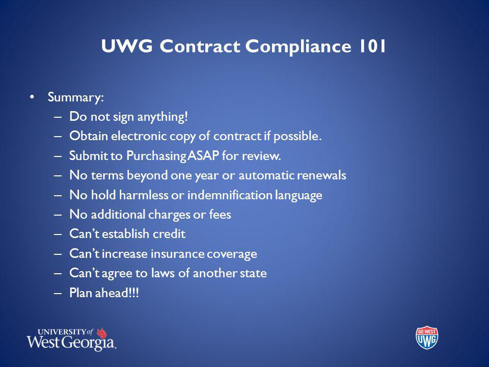 UWG Contract Compliance 101 Summary: – Do not sign anything.