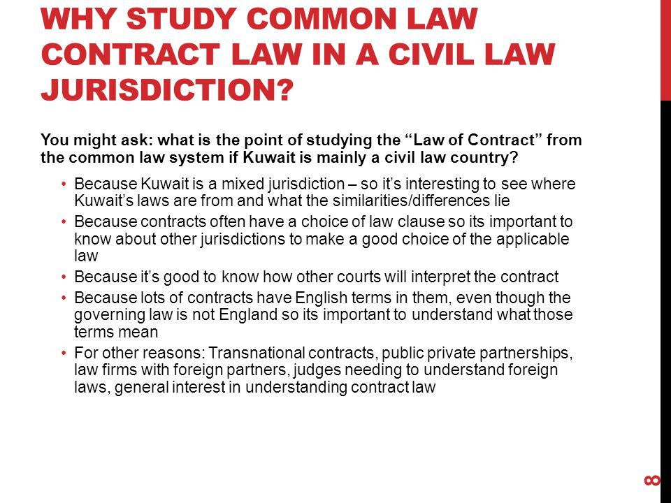 WHY STUDY COMMON LAW CONTRACT LAW IN A CIVIL LAW JURISDICTION.