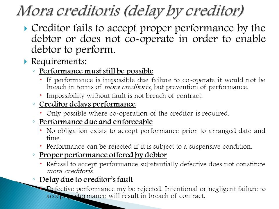 Creditor fails to accept proper performance by the debtor or does not co-operate in order to enable debtor to perform.
