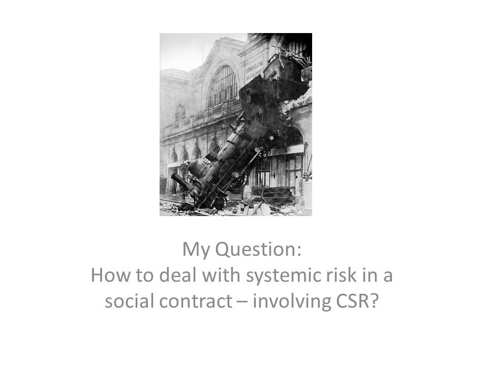 My Question: How to deal with systemic risk in a social contract – involving CSR