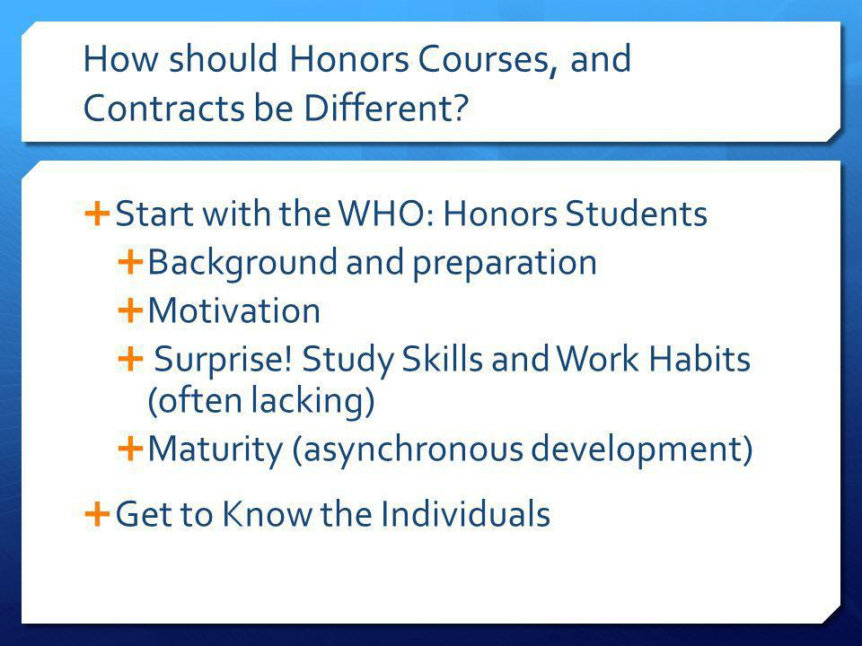 How should Honors Courses, and Contracts be Different.