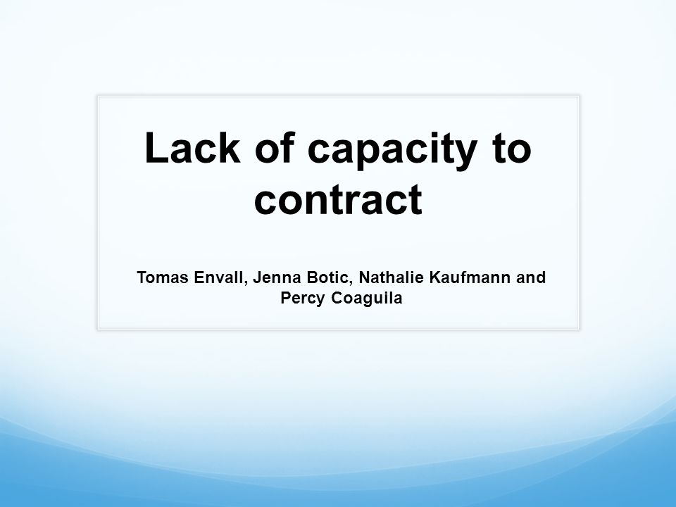 Tomas Envall, Jenna Botic, Nathalie Kaufmann and Percy Coaguila Lack of capacity to contract