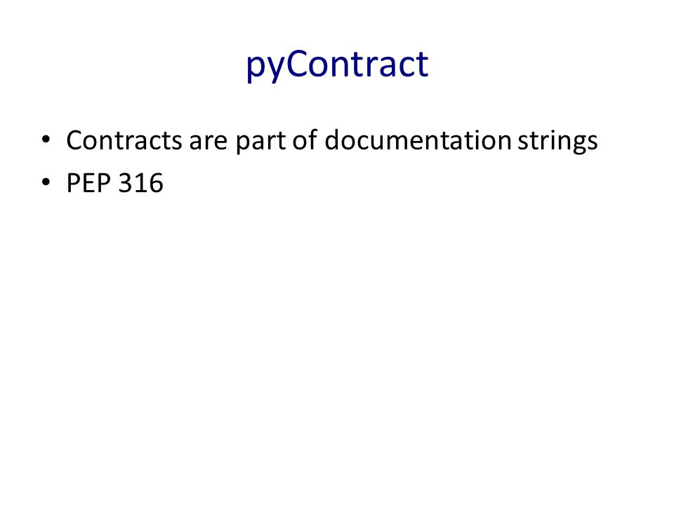 pyContract Contracts are part of documentation strings PEP 316