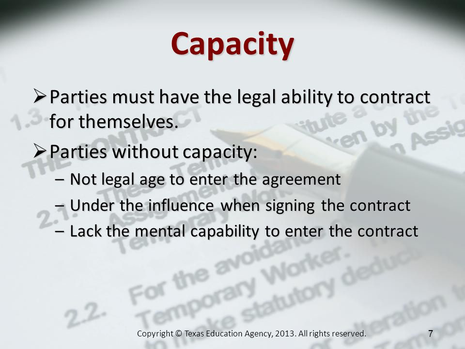 Capacity Parties must have the legal ability to contract for themselves.