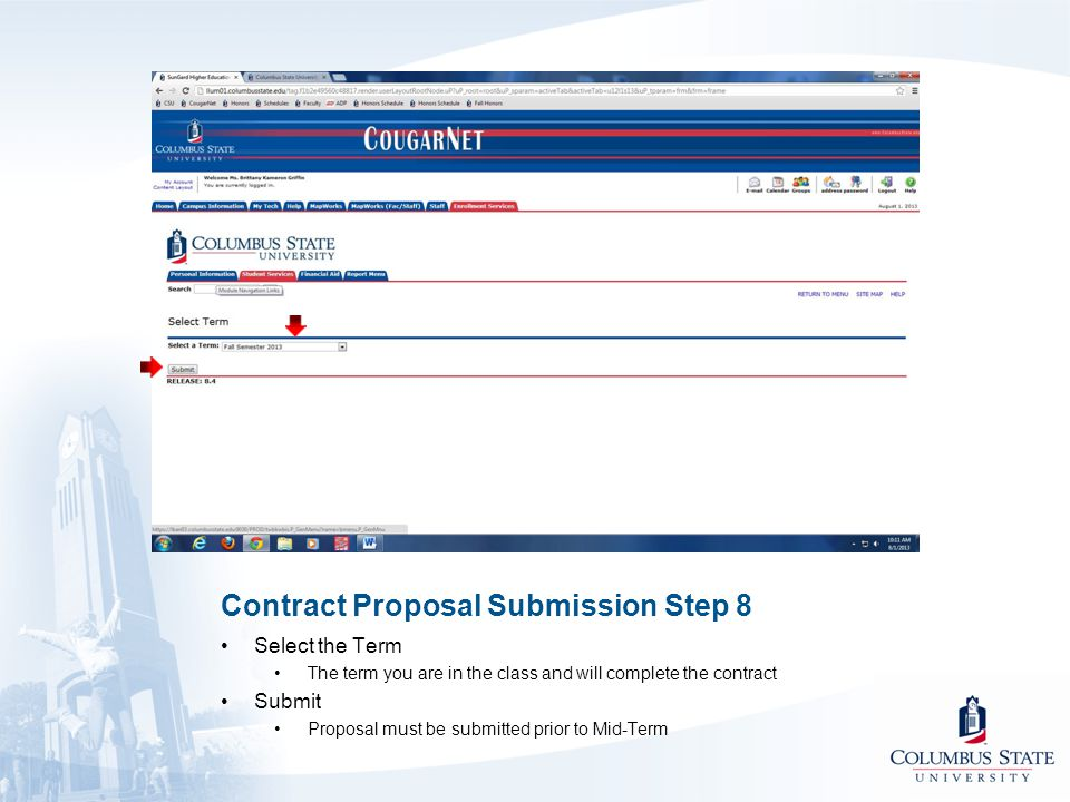 Contract Proposal Submission Step 8 Select the Term The term you are in the class and will complete the contract Submit Proposal must be submitted prior to Mid-Term