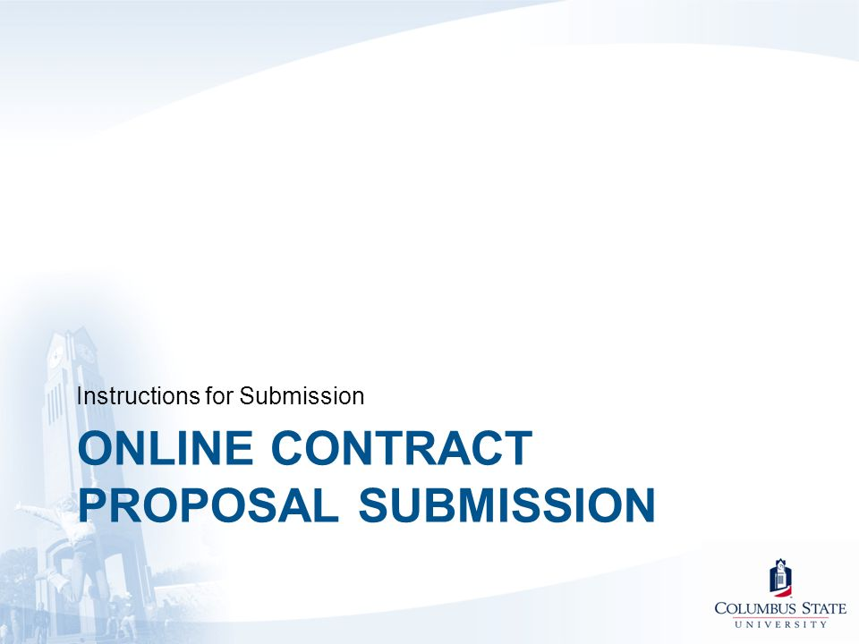 ONLINE CONTRACT PROPOSAL SUBMISSION Instructions for Submission
