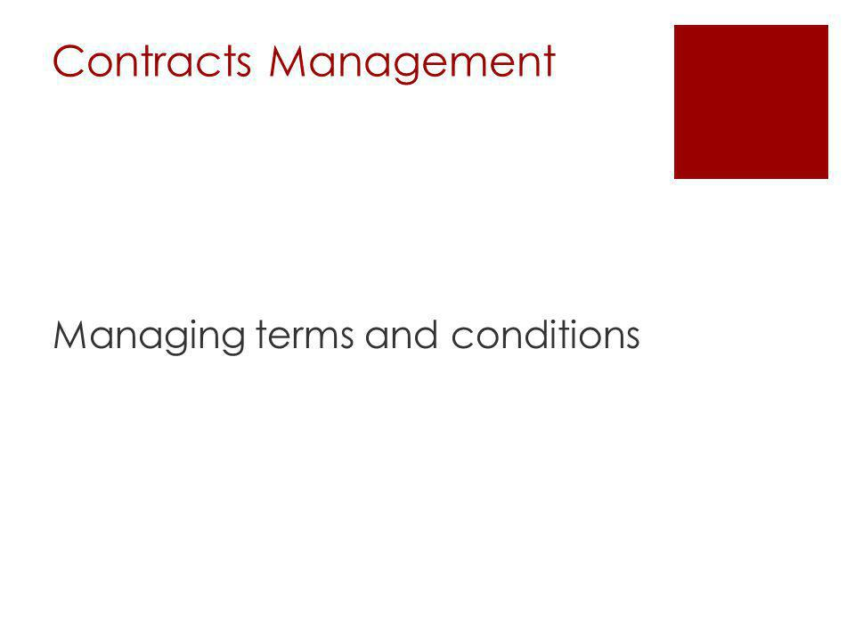 Contracts Management Managing terms and conditions